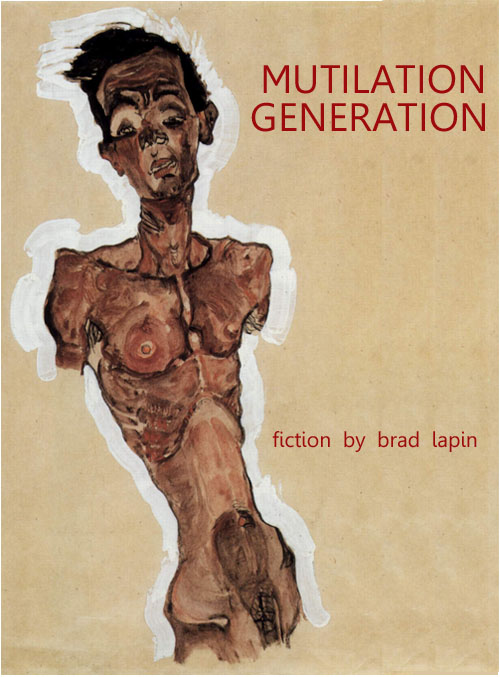 Mutilation Generation: Fiction by Brad Lapin